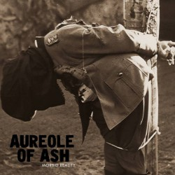 AUREOLE OF ASH - Morbid Reality CD