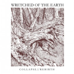 WRETCHED OF THE EARTH - Collapse / Rebirth LP