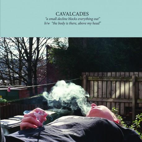 CAVALCADES - A Small Decline Blocks Everything 7''