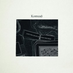 KOMUSO - Luck Will Be On Your Side This Week 7''