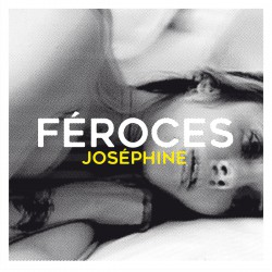 FÉROCES - Josephin LP