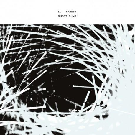 ED FRASER - Ghost Gums LP