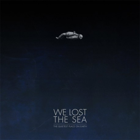 WE LOST THE SEA - The Quietest Place on Earth 2xLP
