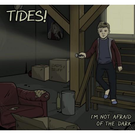 TIDES! - I'm Not Afraid Of The Dark LP