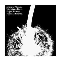 DYING IN MOTION / HEADS AND HEADS / THE PLAGUE SERMON / VIRGINIA ON DUTY - Split 12""