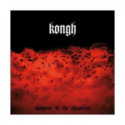 KONGH - Shadows Of The Shapeless DoLP